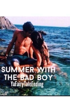 Summer With The Bad Boy  by YaFairyTaleEnding