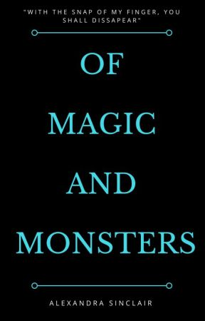 Of Magic And Monsters by Alex-Sinclair