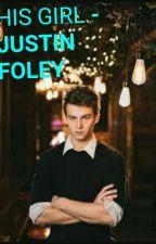 His Girl -Justin Foley. 13RW by saraobrien22