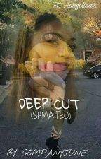 Deep cut (Shmateo Vampire Story) *COMPLETED* by AnjaKay