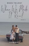 When We Made It Real (When Trilogy #2) cover
