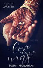 Love Always Wins || Book 2 of Love Series by PurnimaNarain