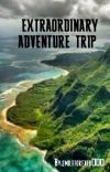 EXTRAORDINARY ADVENTURE TRIP cover