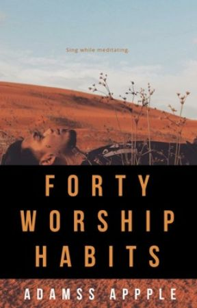 FORTY  WORSHIP HABITS by lukruadam