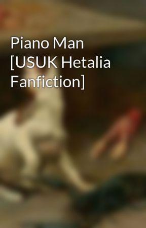 Piano Man [USUK Hetalia Fanfiction] by ThisIsAWolfie
