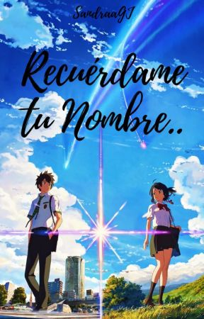 Recuérdame tu Nombre.. by SandraaGJ