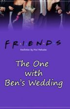 """""""The One With Ben's Wedding"""" by PiwiPauelos"""