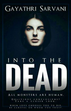 Into the Dead(ON HOLD) by Gayathri_Sarvani