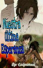 Nuestra Ultima Esperanza by ladycisreal