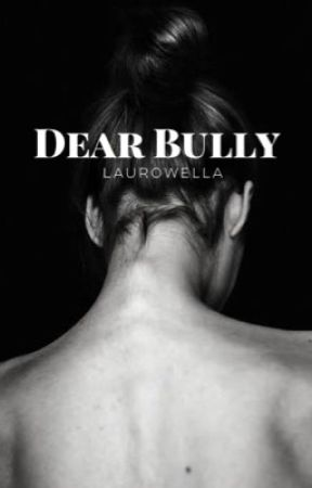 Dear Bully | ✓ by Laurowella