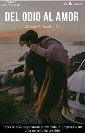 °Del odio al Amor° ||Johnny Orlando|| by its-Vivina