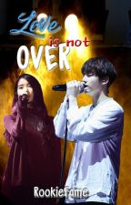 Love Is Not Over [IU & JUNGKOOK] Completed ✔ by reifictions