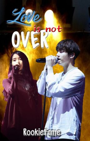 Love Is Not Over [IU & JUNGKOOK] Completed ✔ by yasimrookie