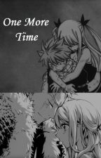 One More Time (Fairy Tail FanFic) by NayyNayy93