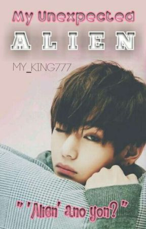 My Unexpected Alien [BTS Taehyung] by My_King777