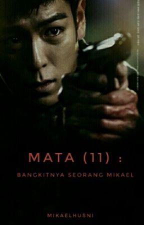 MATA II : Bangkitnya Seorang Mikael by mikaelhusni