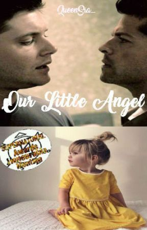 Our Little Angel (Destiel) by QueenSia_