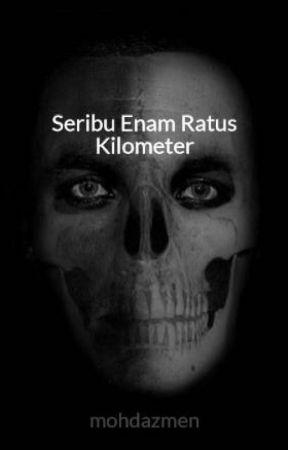 Seribu Enam Ratus Kilometer by mohdazmen
