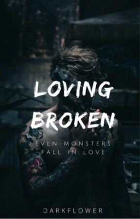 Loving Broken  by yeti2018