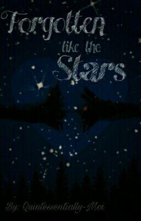 Forgotten Like The Stars - Oneshot by QuintessentiallyMoi