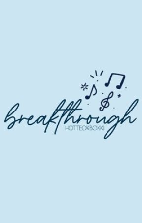 BREAKTHROUGH  by hotteokbokki