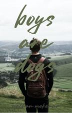 Boys Are Dogs by _nathanmckenna