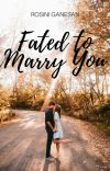 Fated To Marry You✔️  cover