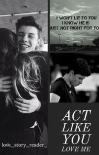 Act Like You Love Me (Befejezett) cover