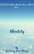 Identity by Questing_For_Change