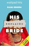 His Replaced bride (Complete) ✔️ Under Editing cover