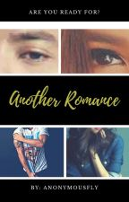 Another Romance by anonymousfly_13