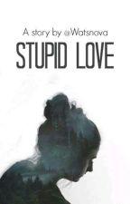 Stupid love od Watsnova