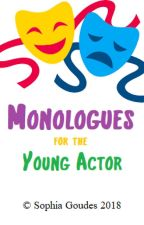 Monologues for the Young Actor [Monologue Collection] by lareinedeslapins