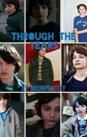 Through The Years (Mike Wheeler x reader) by Moonpiekitty