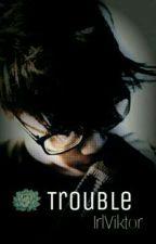 Trouble >> Viktuuri by undeadlatte