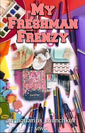 My Freshman Frenzy by lifewitjo_