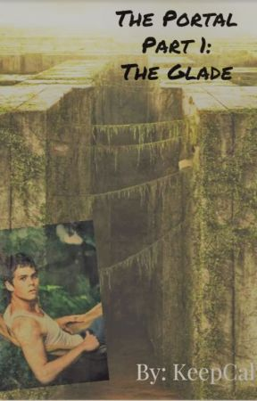 The Portal Part 1: The Glade by KeepCalm4evr