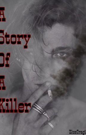 A Story of a Killer  by BlueTragic