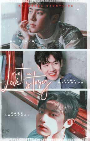 not a love story °chanbaek by baekbebe