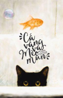 Đọc truyện Cá Vàng và Mèo Mun