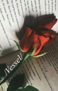 Vessel/ three✔️ cover