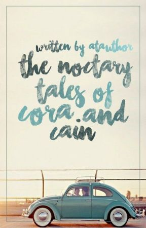 The Noctuary Tales Of Cora And Cain || OnGoing by ATauthors