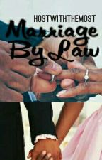 Marriage By Law by MortxlLyfe