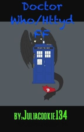Doctor Who/ Httyd FF by Juliacookie134