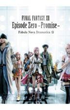 Final Fantasy XIII: Episode Zero -Promise- by AKBoy58