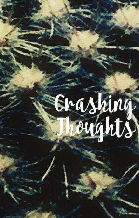 Crashing Thoughts by MyTimeWasYesterday