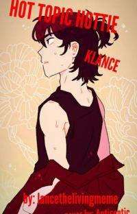 Hot Topic Hottie // Klance AU cover