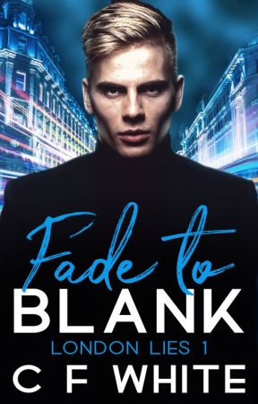 Fade to Blank (London Lies #1) **Sample only** PUBLISHED ON AMAZON by CFWhiteUK
