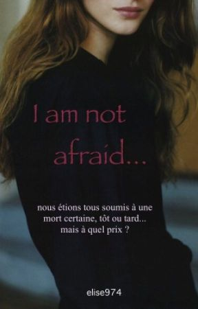 I am not afraid by Elise974