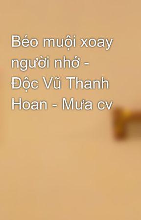 Béo muội xoay người nhớ - Độc Vũ Thanh Hoan - Mưa cv by muacauvong